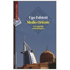 Medio Oriente. Uno sguardo antropologico