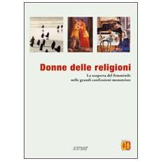 Donne delle religioni. La scoperta del femminile nelle religioni monoteiste