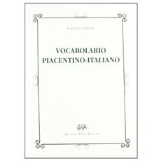 Vocabolario piacentino-italiano (rist. anast. 1883)