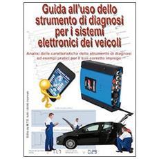 Guida all'uso dello strumento di diagnosi per i sistemi elettronici dei veicoli