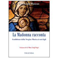 La Madonna racconta. . . Confidenze della Vergine Maria ai suoi figli