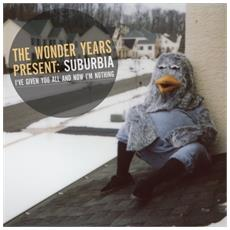 Wonder Years (The) - Suburbia: I'Ve Given You All A