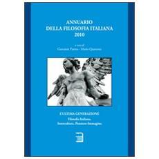 Annuario della filosofia italiana 2010. L'ultima generazione