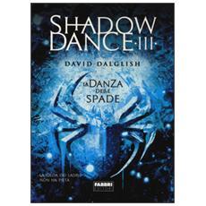 La danza delle spade. Shadowdance. Vol. 3