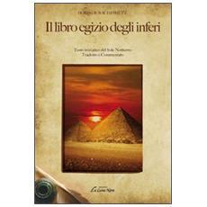 Il libro egizio degli inferi. Testo iniziatico del sole Notturno