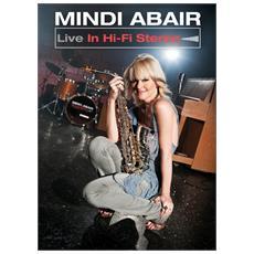 Mindi Abair - Live In Hi-Fi Stereo