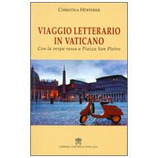 Viaggio letterario in Vaticano. Con la vespa rossa a Piazza San Pietro