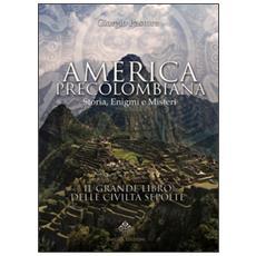 America precolombiana. Storia, enigmi e misteri