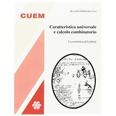 Caratteristica universale e calcolo combinatorio. La semiotica di Leibniz