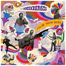Decemberists (The) - I'Ll Be Your Girl