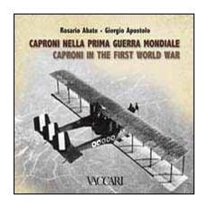 Caproni nella prima guerra mondiale. Ediz. italiana e inglese