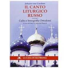 Canto liturgico russo. Culto e innografia ortodossi
