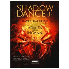 La danza degli inganni. Shadowdance. Vol. 1