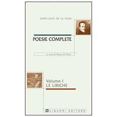 Poesie complete. Testo spagnolo a fronte. Vol. 1: Le liriche.