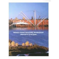 Renzo Piano Building Workshop. Progetti d'acqua. Ediz. italiana e inglese