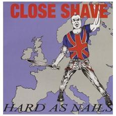 Close Shave - Hard As Nails