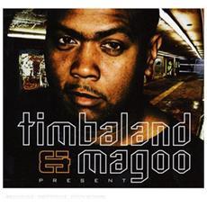 Timbaland & Magoo Present