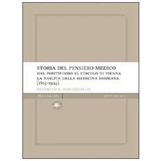 Storia del pensiero medico. Dal positivismo al circolo di Vienna. La nascita della medicina moderna (1815-1924)
