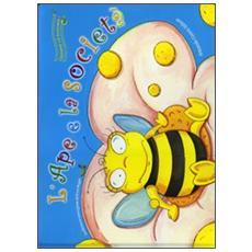 L'ape e la società. Con CD Audio