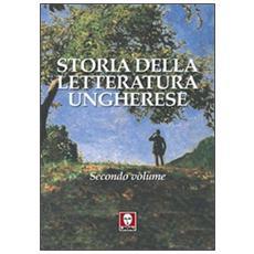 Storia della letteratura ungherese. Vol. 2