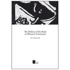 The politics of the body in women's literatures