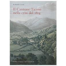 Cantone Ticino nella crisi del 1814 (Il)