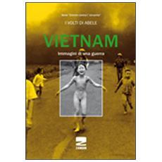 Vietnam. Immagini di una guerra