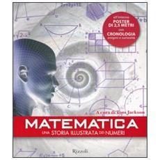 Matematica. Una storia illustrata dei numeri. Con poster