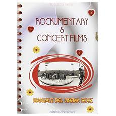 Rockumentary & concert film. Manuale del cinema rock