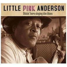 Little Pink Anderson - Sittin' Here Singing Blue