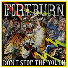 Fireburn - Don'T Stop The Youth (Coloured Vinyl)