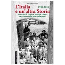 L'Italia è un'altra storia. Un secolo di cronaca, politica, cultura raccontati da parte della gente