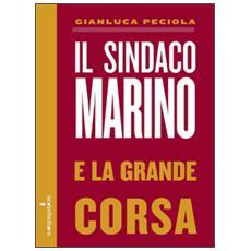 Sindaco Marino e la grande corsa (Il)