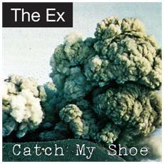Ex - Catch My Shoe