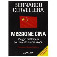 Missione Cina. Viaggio nell'Impero tra mercato e repressione