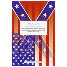 Il dibattito costituzionale americano del XIX secolo. Tra libertà, schiavitù e diritti degli stati