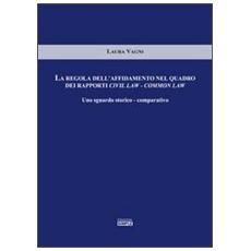 La regola dell'affidamento nel quadro dei rapporti civil lawcommon law. Uno sguardo storicocomparativo