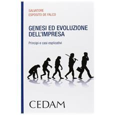 Genesi ed evoluzione dell'impresa. Principi e casi esplicativi