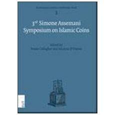 The third Simone Assemani symposium on islamic coins. Ediz. italiana e inglese