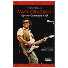 Ivan Graziani. Il primo cantautore rock