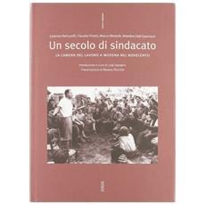 Secolo di sindacato: la Camera del lavoro a Modena nel Novecento (Un)