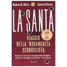 La Santa. Viaggio nella 'ndrangheta sconosciuta. Con DVD