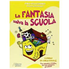 La fantasia salva la scuola. Corso di creatività