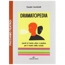 Dramatopedia. Spunti di storia, etica e poetica per il teatro della scuola