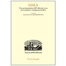 Liala. Una protagonista dell'editoria rosa tra romanzi e stampa periodica