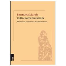 Culti e romanizzazione. Resistenza, continuità, trasformazioni