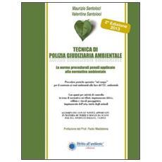 Tecnica di polizia giudiziaria ambientale. Le norme procedurali penali applicate alla normatica ambientale