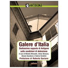 Galere d'Italia. Dodicesimo rapporto di Antigone sulle condizioni di detenzione