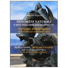 Fenomeni naturali e miti nell'area dello stretto. Skylla e Cariddi negli autori reggini dell'Odissea-Natural phenomena and myths of the strait area. . .