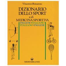 Dizionario dello sport e di medicina sportiva inglese-italiano, italiano-inglese